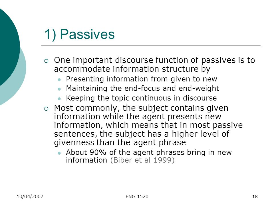 1) Passives One important discourse function of passives is to accommodate information structure by.