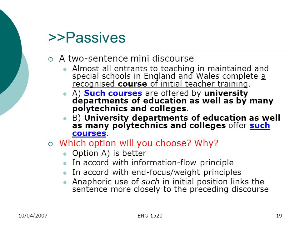 >>Passives A two-sentence mini discourse