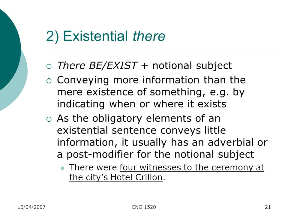 2) Existential there There BE/EXIST + notional subject