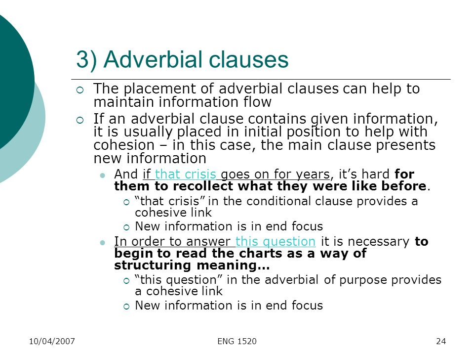 3) Adverbial clauses The placement of adverbial clauses can help to maintain information flow.