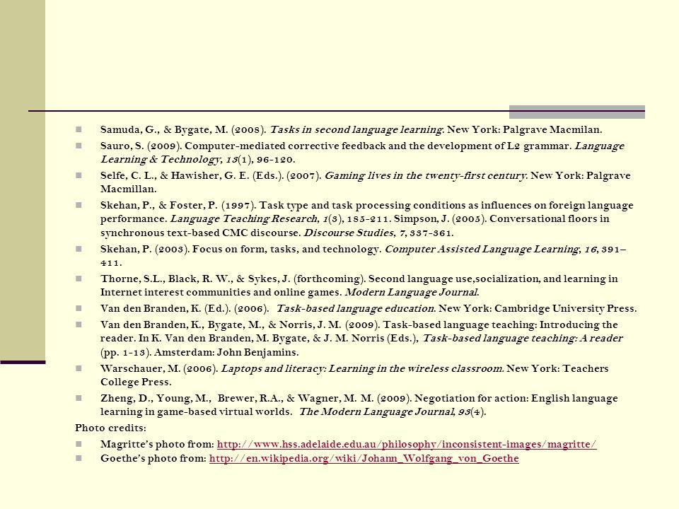 Samuda, G. , & Bygate, M. (2008). Tasks in second language learning