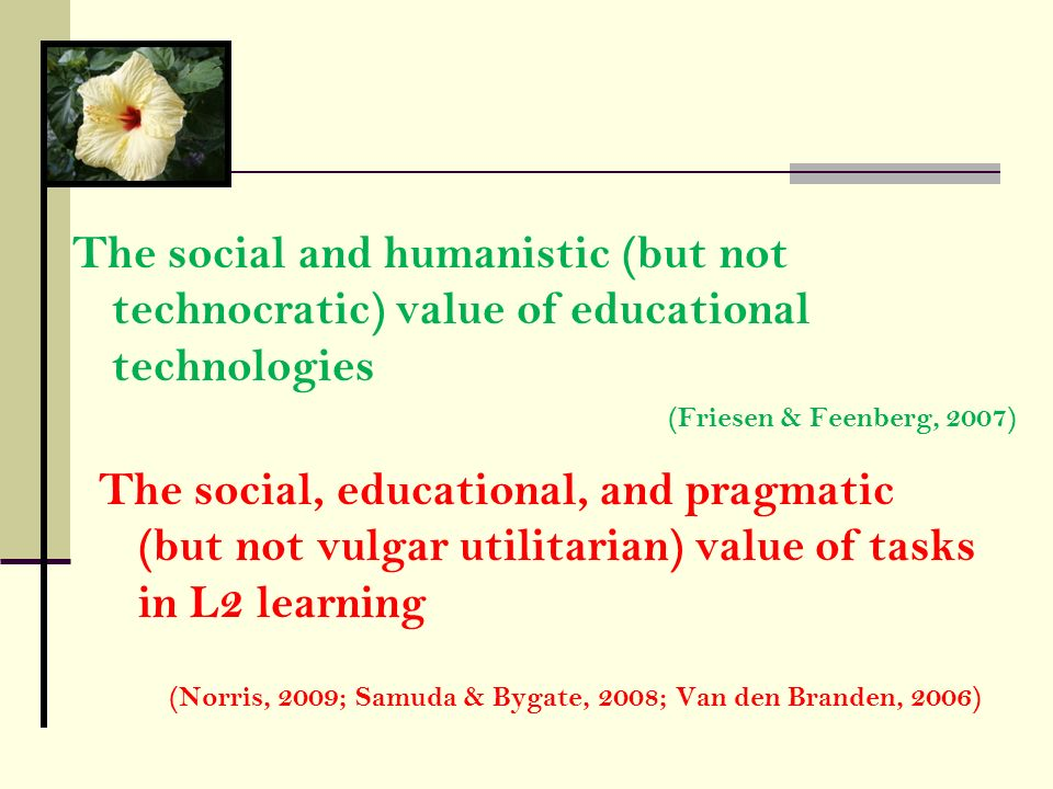 The social and humanistic (but not technocratic) value of educational technologies