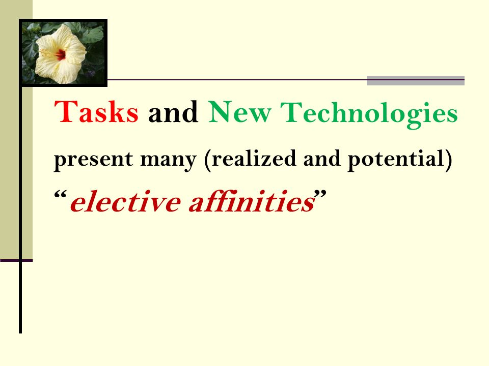 Tasks and New Technologies elective affinities
