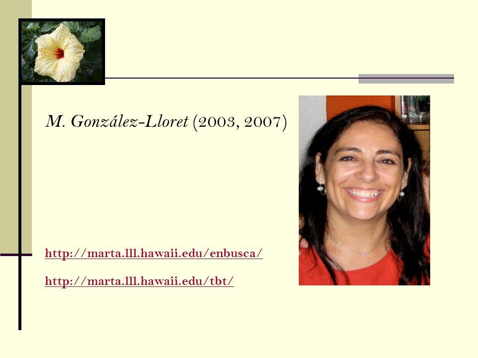 M. González-Lloret (2003, 2007) http://marta.lll.hawaii.edu/enbusca/
