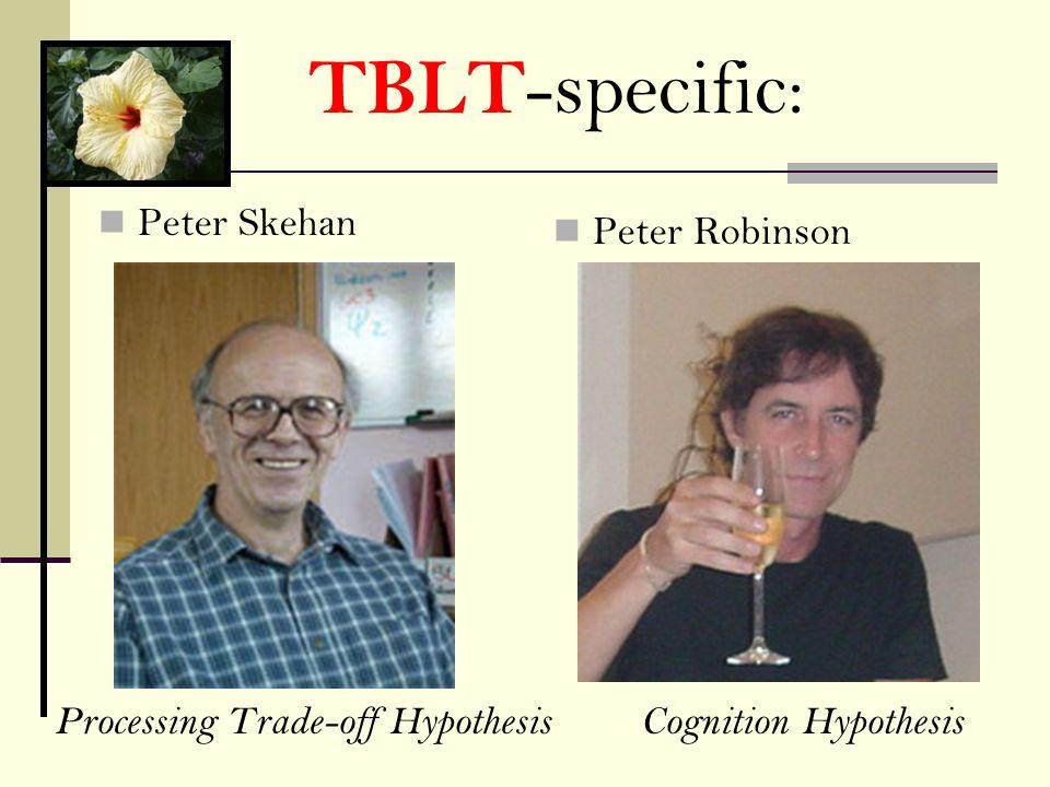 TBLT-specific: Peter Skehan Peter Robinson