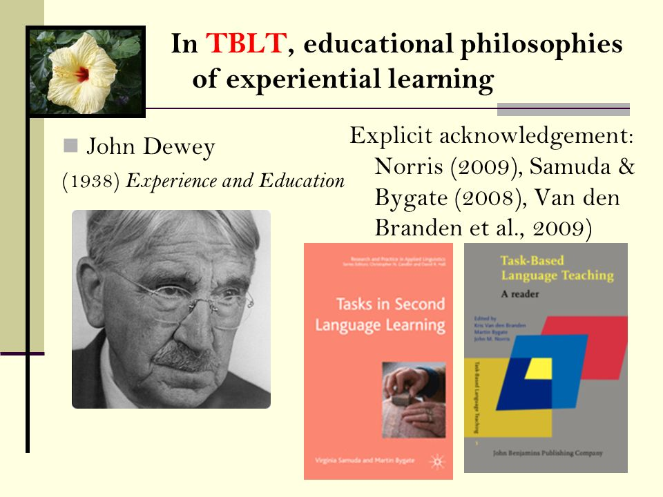 In TBLT, educational philosophies of experiential learning