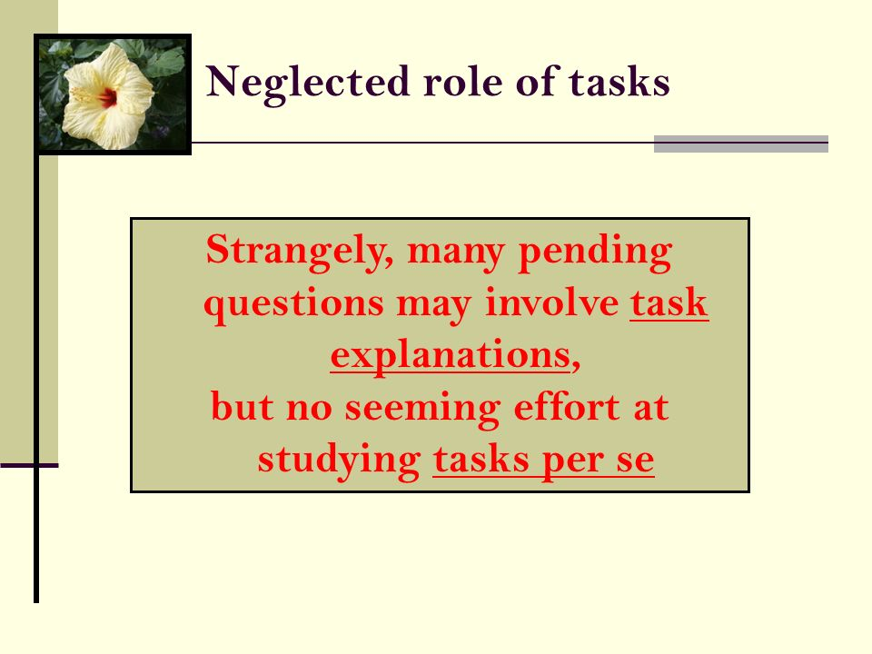 Neglected role of tasks