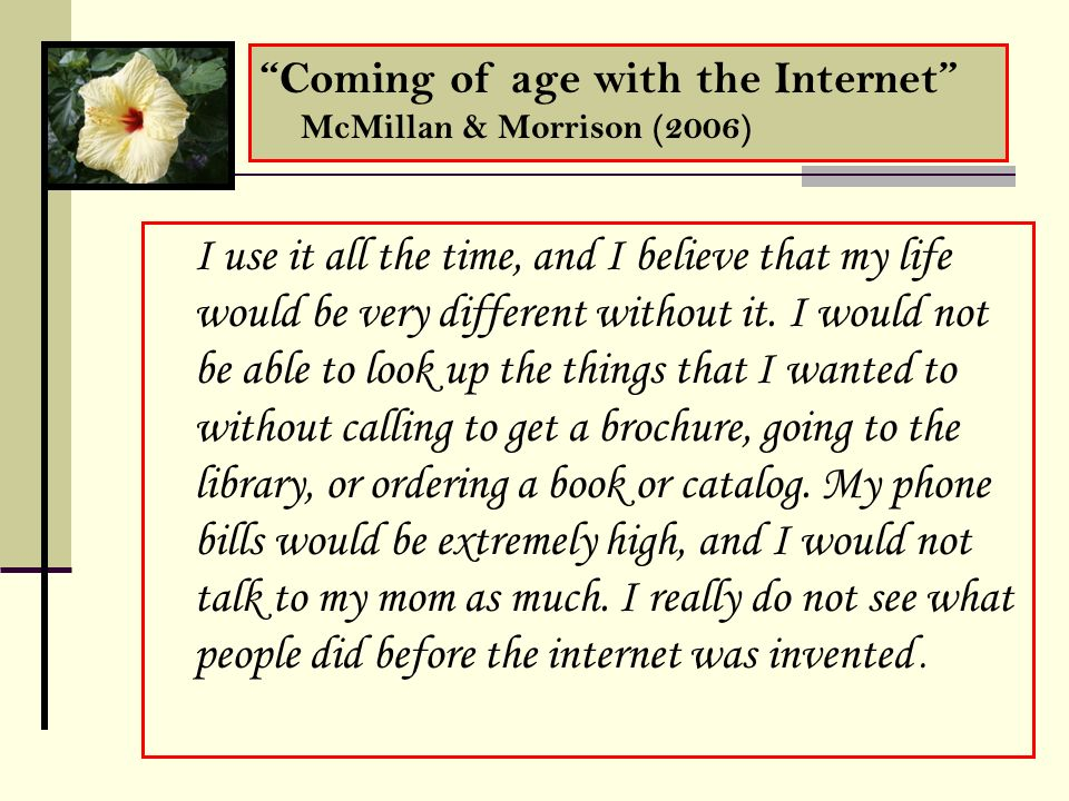Coming of age with the Internet McMillan & Morrison (2006)