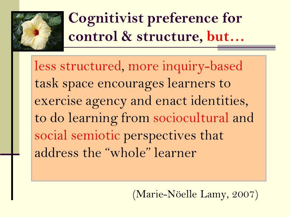 Cognitivist preference for control & structure, but…