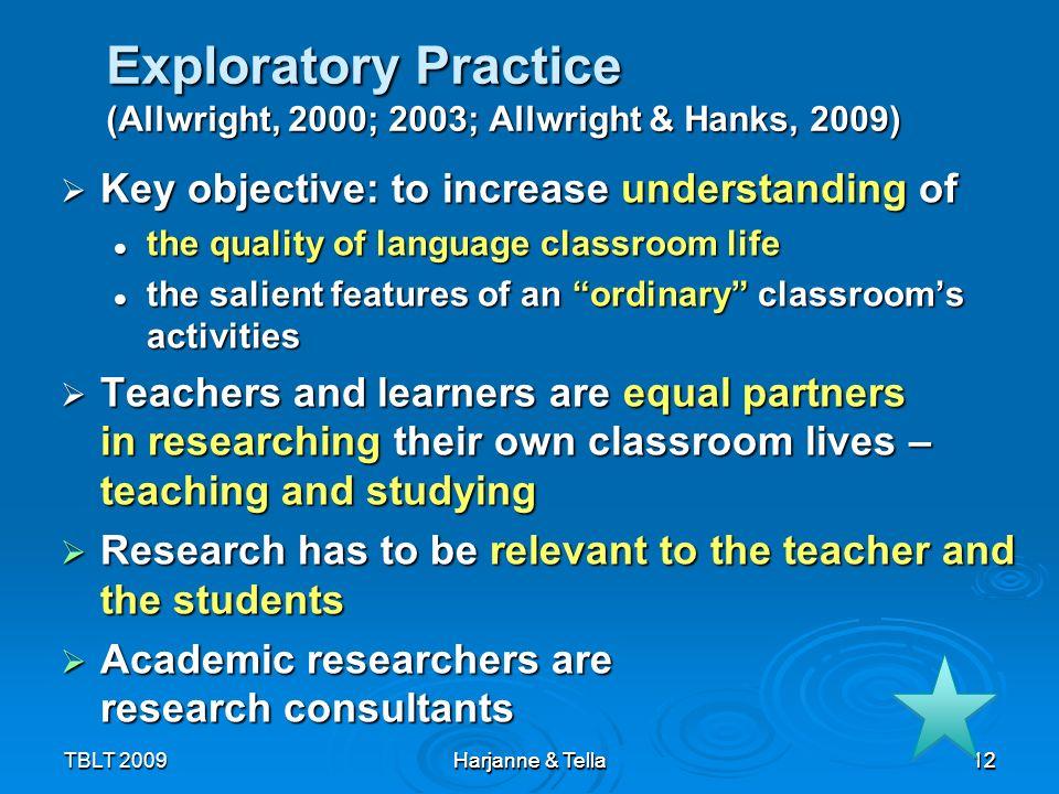 Exploratory Practice (Allwright, 2000; 2003; Allwright & Hanks, 2009)