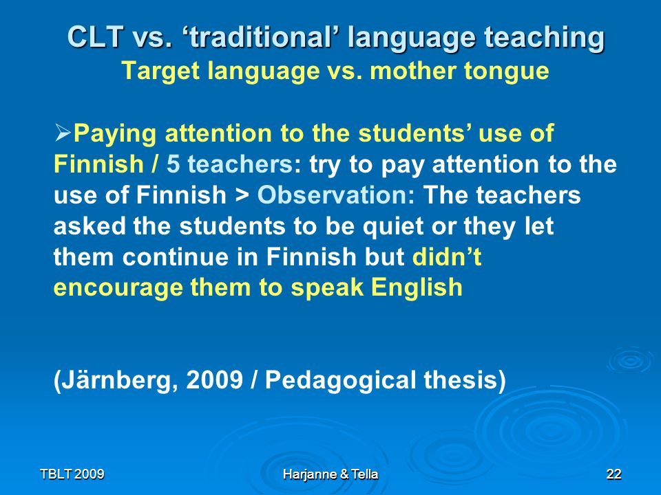 CLT vs. 'traditional' language teaching Target language vs
