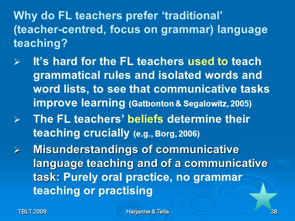 Why do FL teachers prefer 'traditional' (teacher-centred, focus on grammar) language teaching