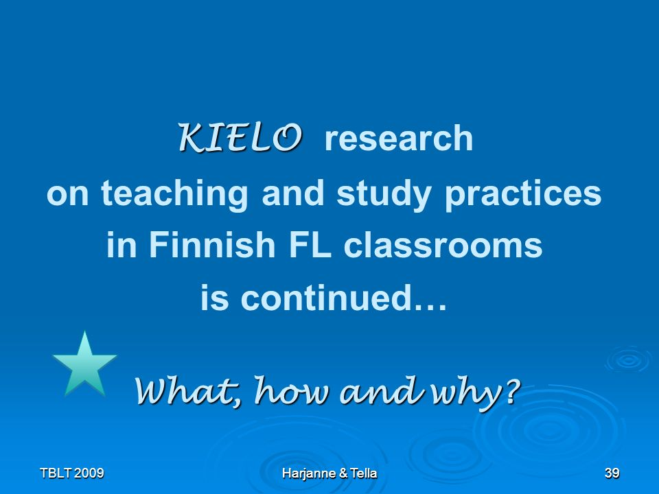 on teaching and study practices in Finnish FL classrooms