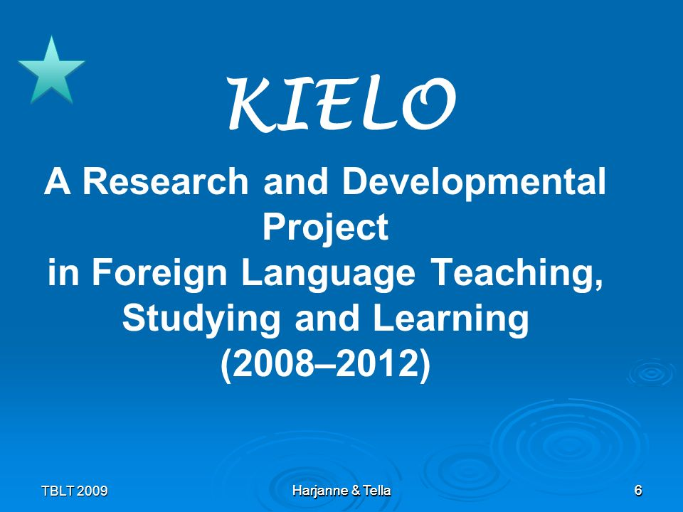 KIELO A Research and Developmental Project in Foreign Language Teaching, Studying and Learning (2008–2012)