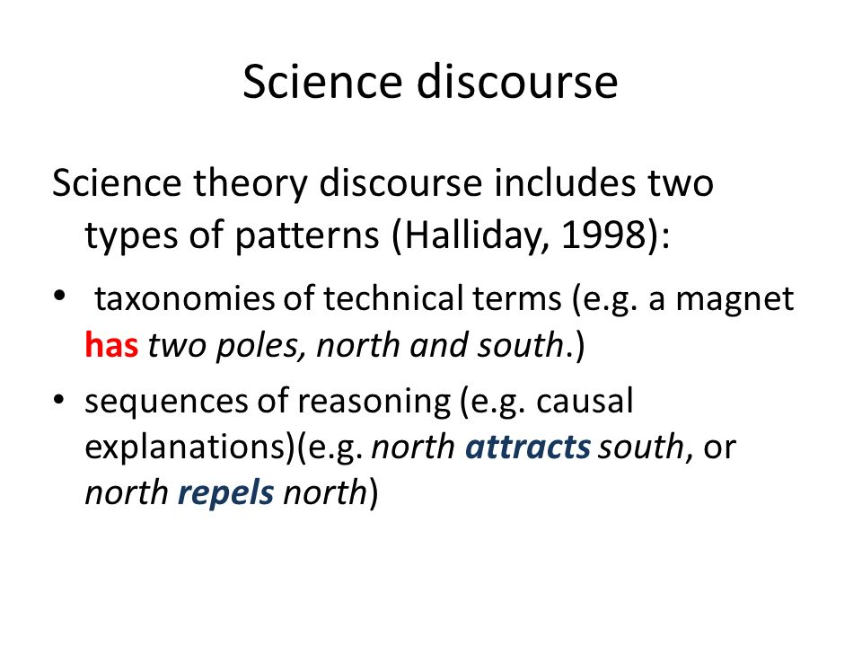 Science discourse Science theory discourse includes two types of patterns (Halliday, 1998):
