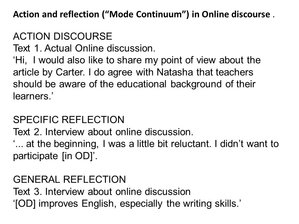 Action and reflection ( Mode Continuum ) in Online discourse .