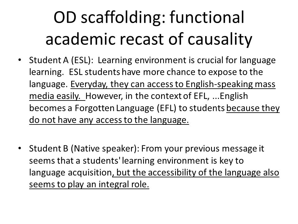 OD scaffolding: functional academic recast of causality