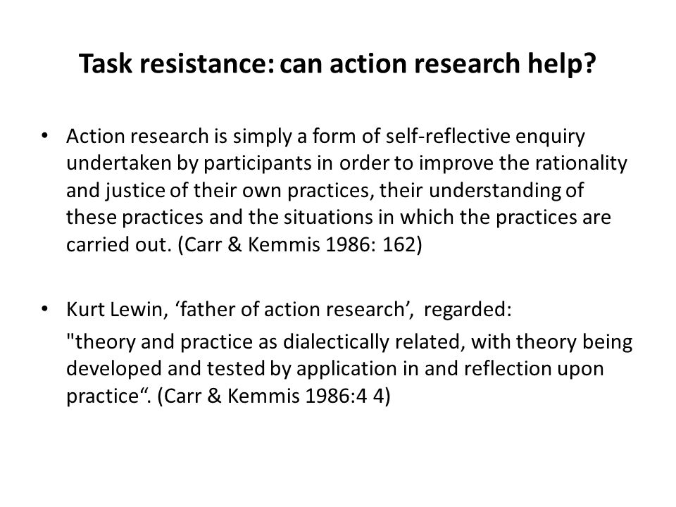 Task resistance: can action research help
