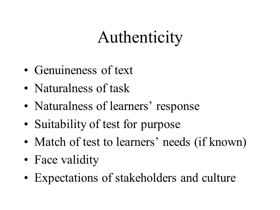 Authenticity Genuineness of text Naturalness of task