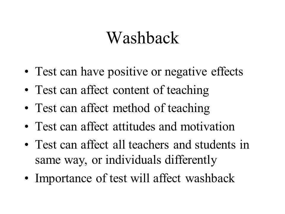 Washback Test can have positive or negative effects