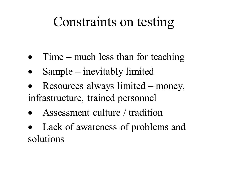 Constraints on testing