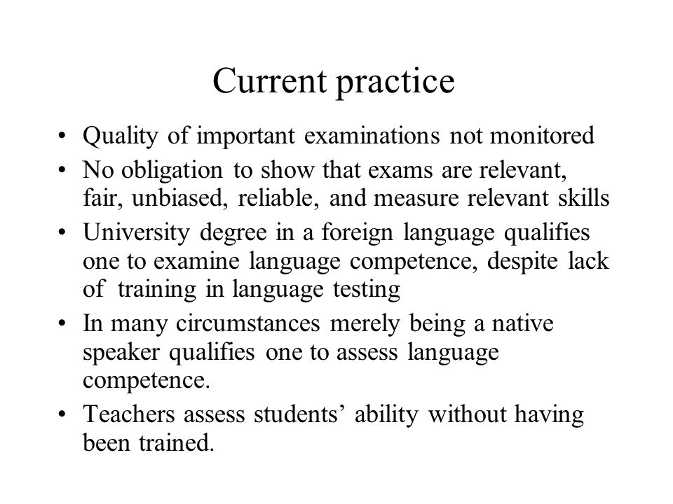 Current practice Quality of important examinations not monitored