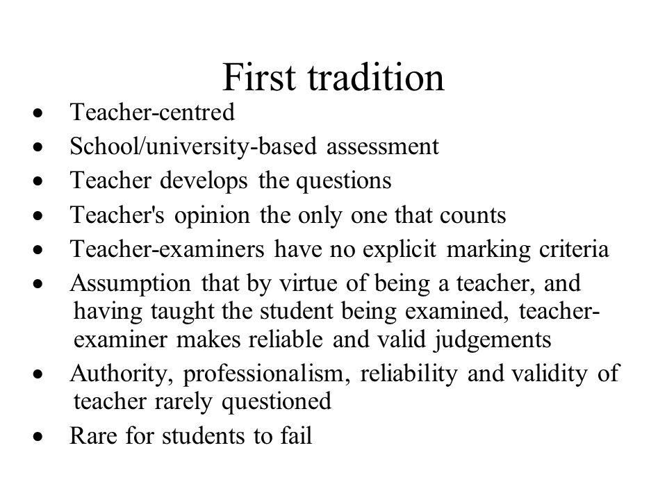 First tradition · Teacher-centred · School/university-based assessment