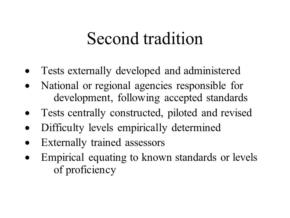 Second tradition · Tests externally developed and administered