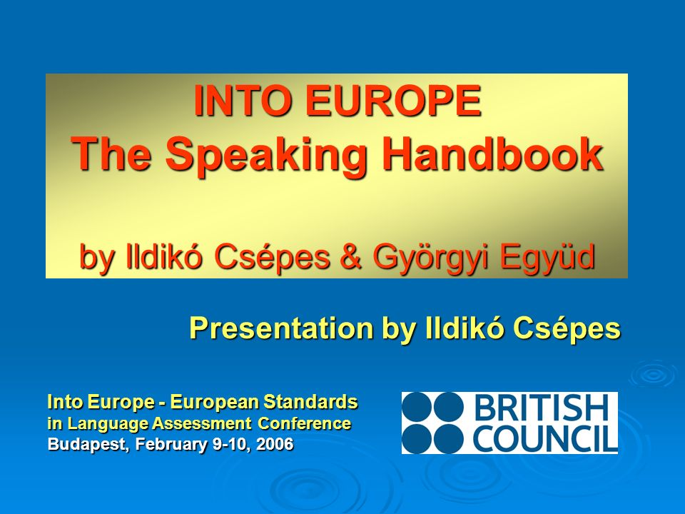 INTO EUROPE The Speaking Handbook by Ildikó Csépes & Györgyi Együd