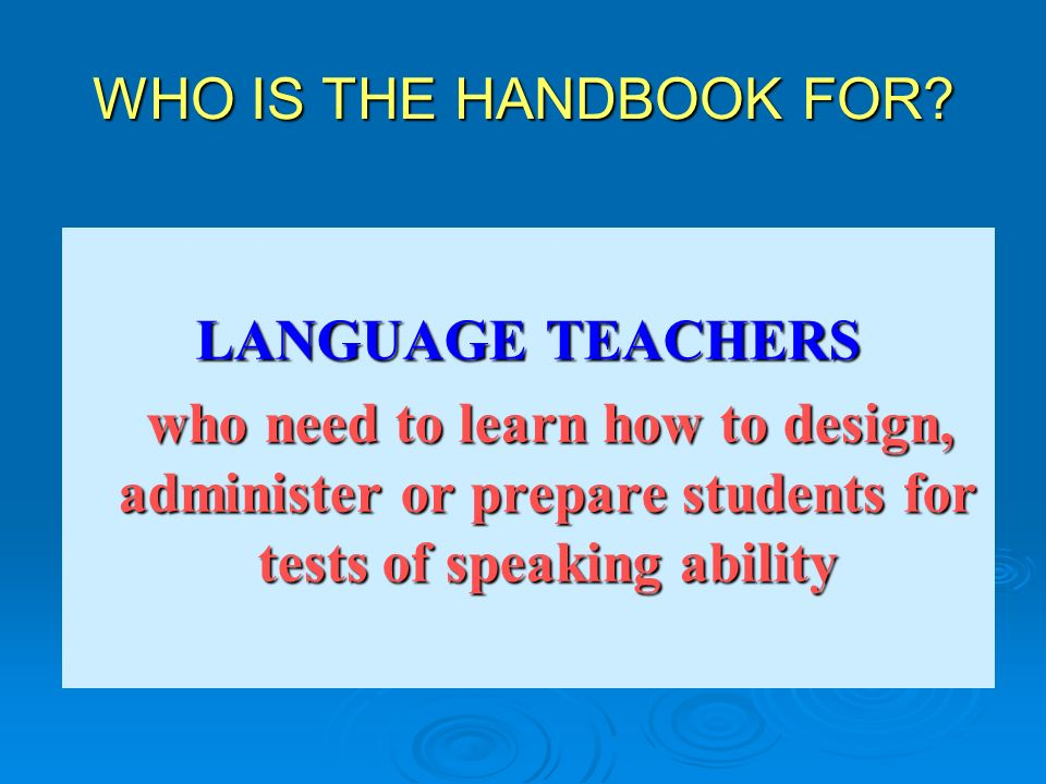 WHO IS THE HANDBOOK FOR. LANGUAGE TEACHERS.