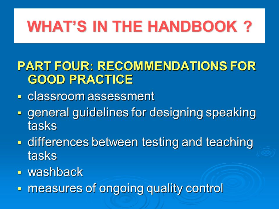 WHAT'S IN THE HANDBOOK PART FOUR: RECOMMENDATIONS FOR GOOD PRACTICE