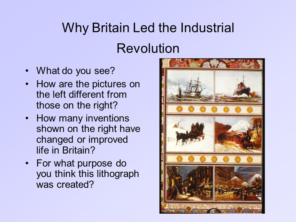 industrial revolution and why britain During the 1800s the industrial revolution spread throughout britain britain changes from a rural society to an urban one in 1837, britain was still a rural nation with 80% of the population living in the countryside.