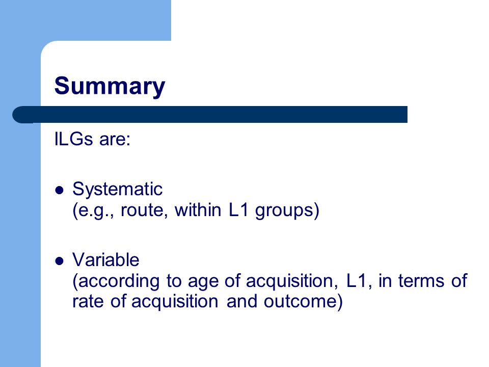 Summary ILGs are: Systematic (e.g., route, within L1 groups)