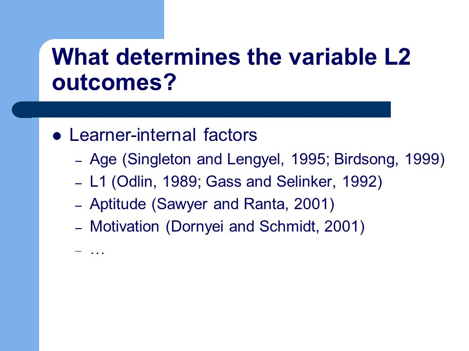 What determines the variable L2 outcomes