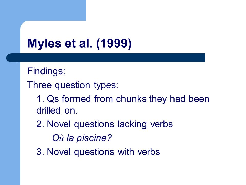 Myles et al. (1999) Findings: Three question types: