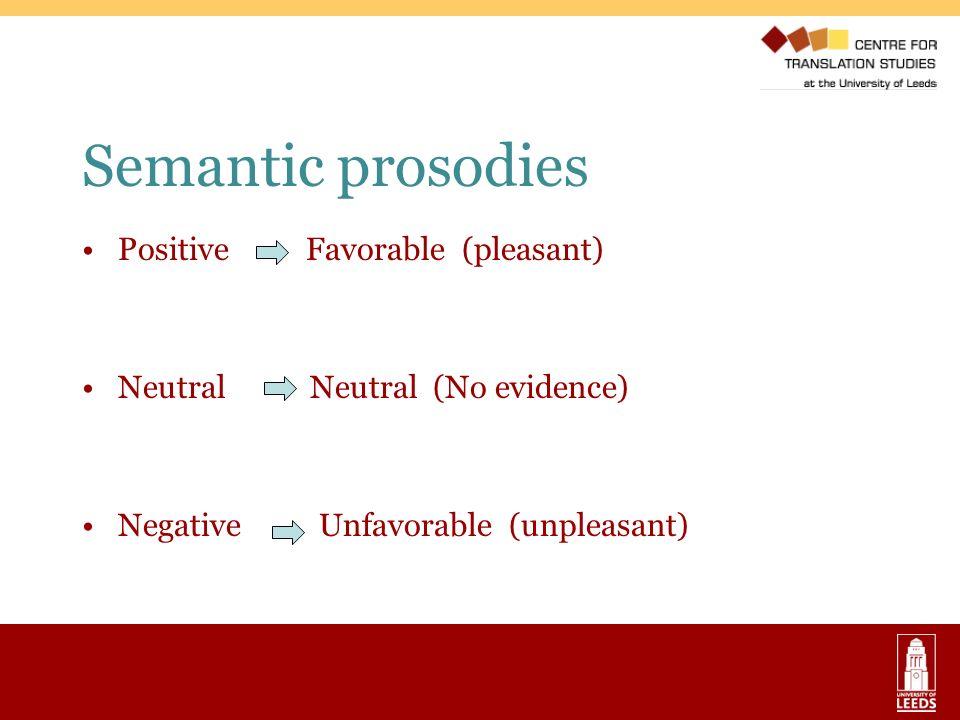 Semantic prosodies Positive Favorable (pleasant)