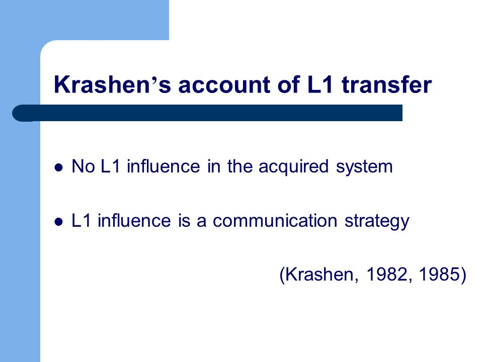 Krashen's account of L1 transfer