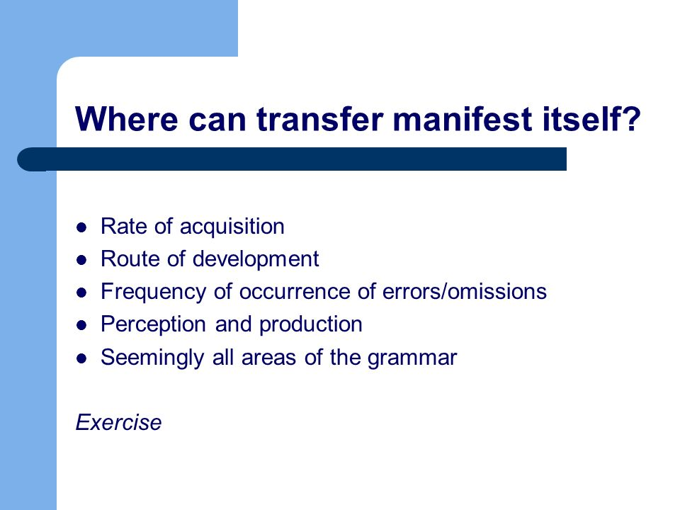 Where can transfer manifest itself