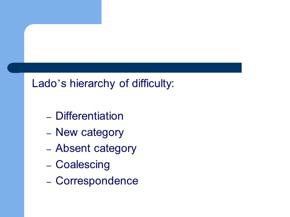 Lado's hierarchy of difficulty:
