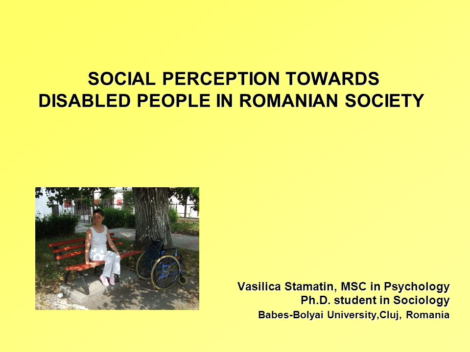 SOCIAL PERCEPTION TOWARDS DISABLED PEOPLE IN ROMANIAN SOCIETY