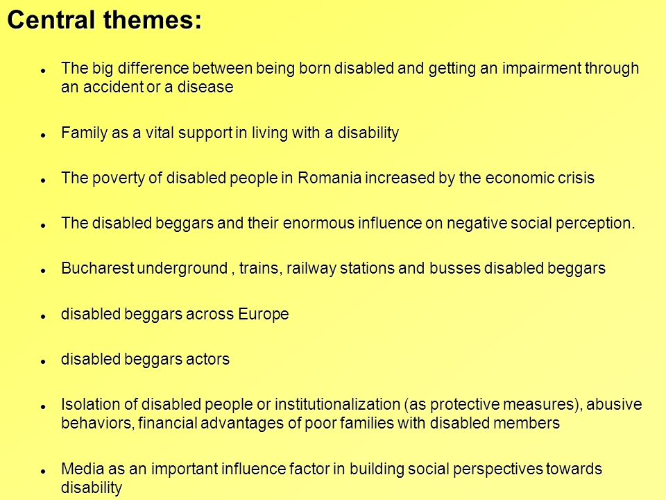 Central themes: The big difference between being born disabled and getting an impairment through an accident or a disease.