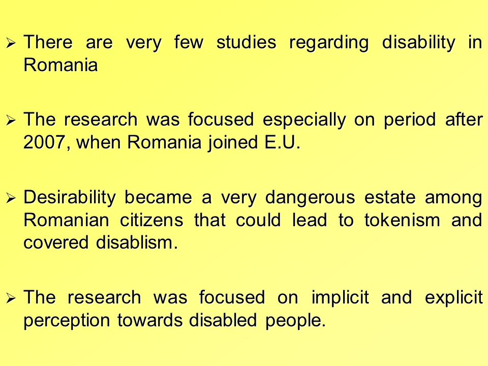 There are very few studies regarding disability in Romania