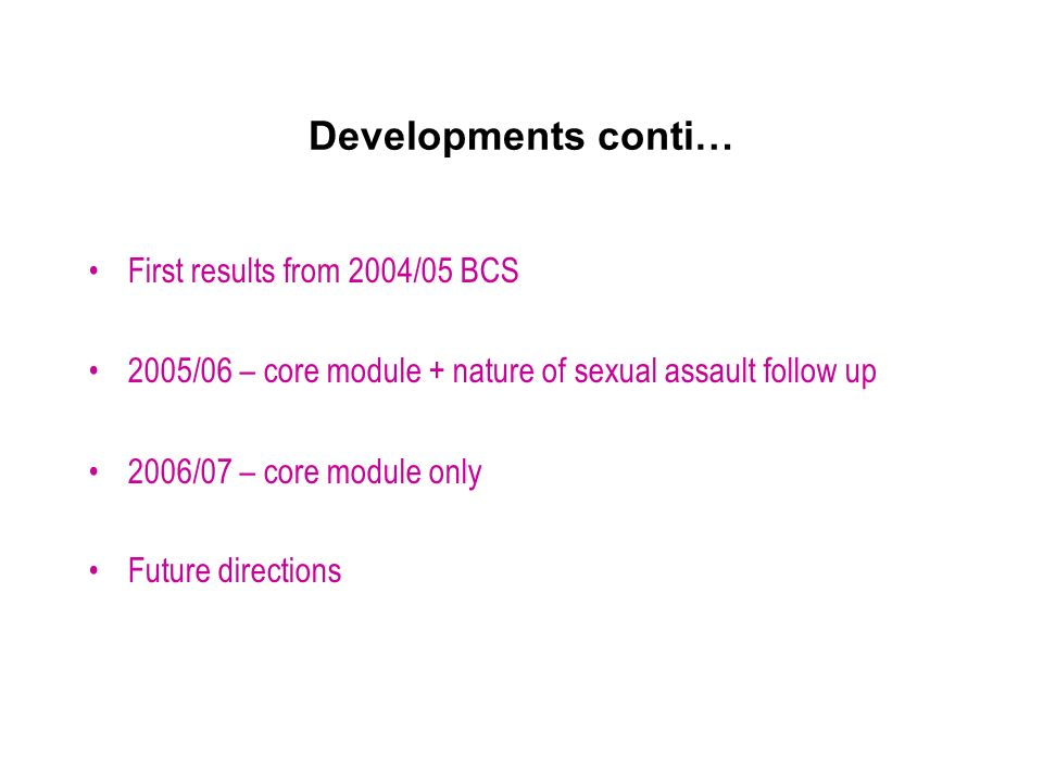 Developments conti… First results from 2004/05 BCS