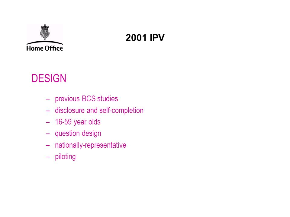 DESIGN 2001 IPV previous BCS studies disclosure and self-completion