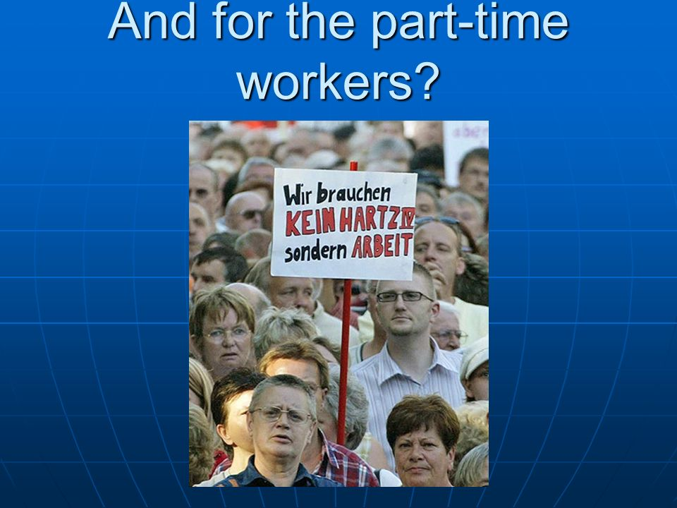 And for the part-time workers