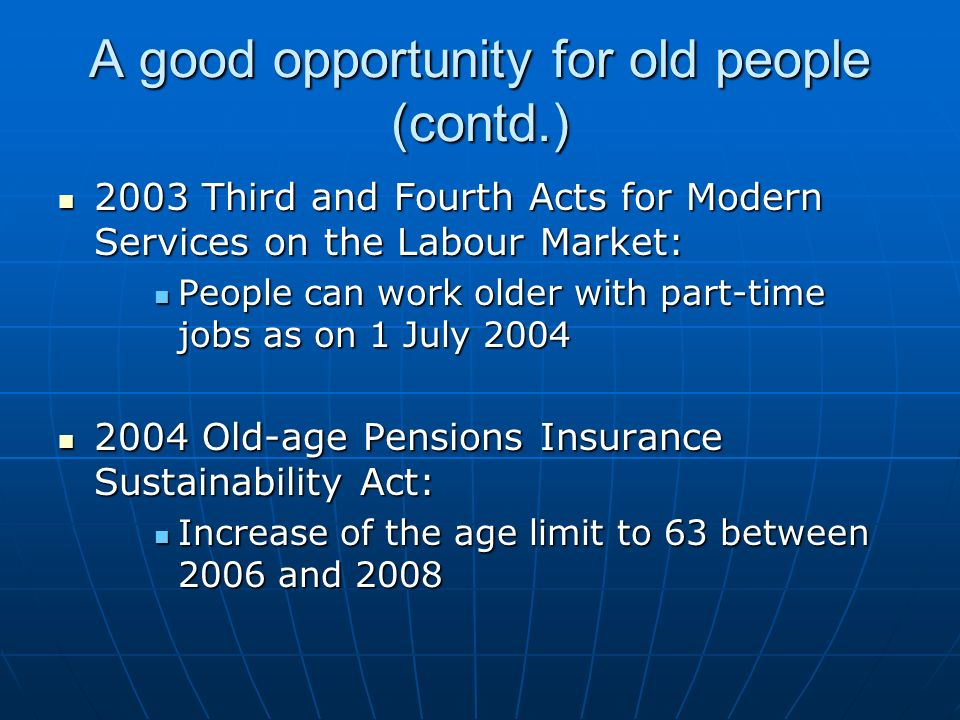 A good opportunity for old people (contd.)