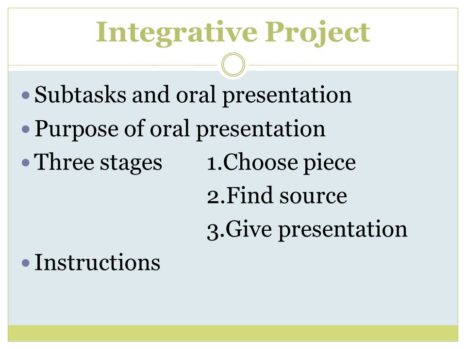 Integrative Project Subtasks and oral presentation