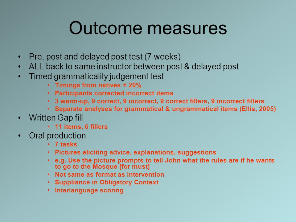 Outcome measures Pre, post and delayed post test (7 weeks)