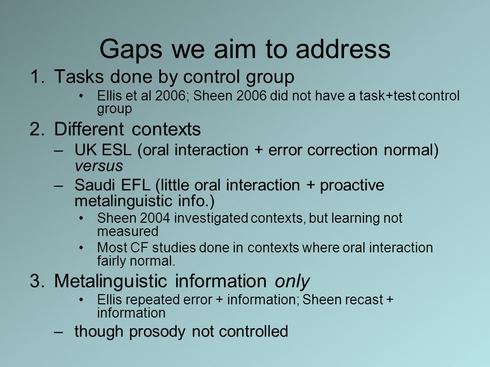 Gaps we aim to address Tasks done by control group Different contexts