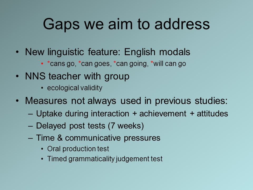 Gaps we aim to address New linguistic feature: English modals